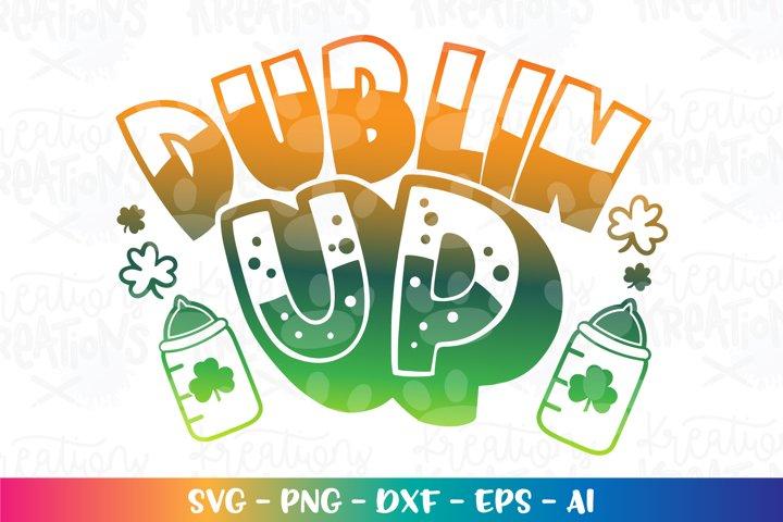 St. Patricks Day svg Dublin UP milk bottle baby cute