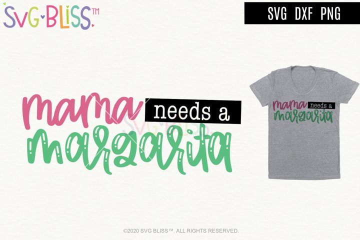 Mama Needs a Margarita SVG Cut File/Sublimation Design