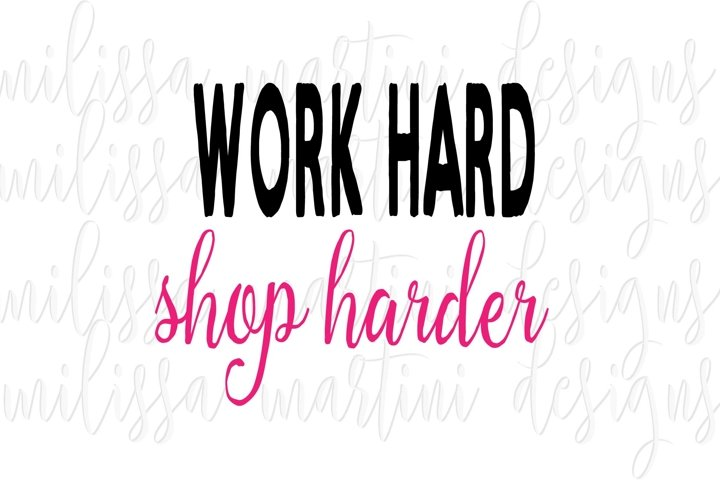 Work Hard Shop Harder example