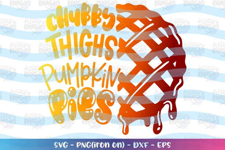 Thanksgiving svg Chubby Thighs pumpkin Pies