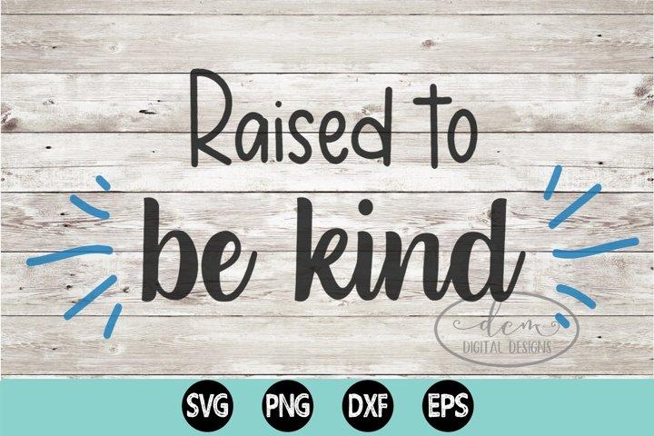 Raised to be kind SVG PNG DXF EPS kindness matters design