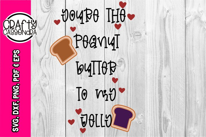 Toddler SVG PB & Jelly - youre the peanut butter to my jelly