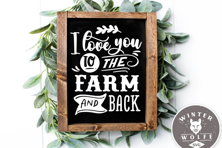 I love you to the farm and back SVG EPS DXF PNG
