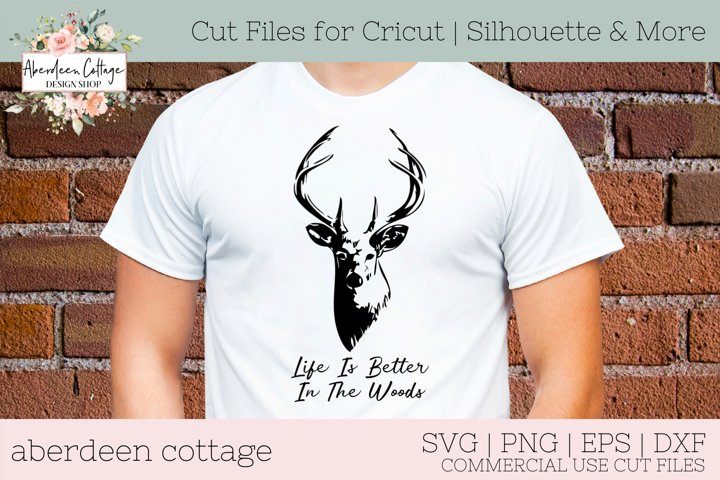 Life Is Better In The Woods SVG - Hunting Tshirt & Sign