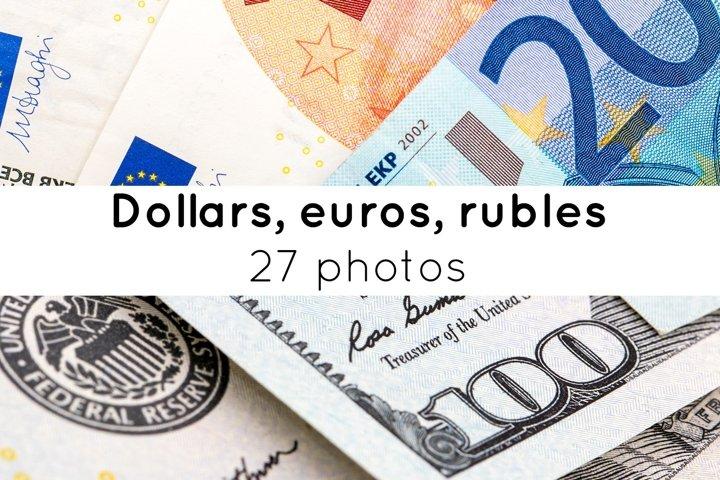 Dollars, euros, rubles / 27 photos