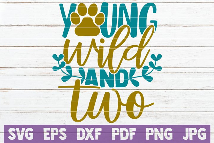 Young Wild And Two SVG Cut File