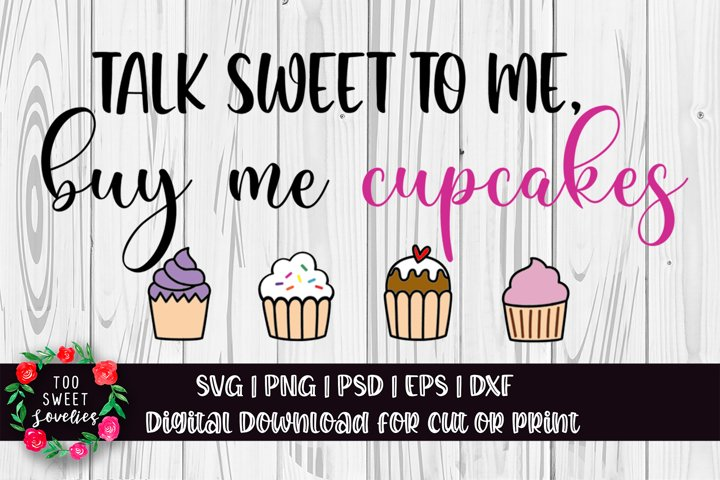 Talk Sweet to Me, Buy Me Cupcakes