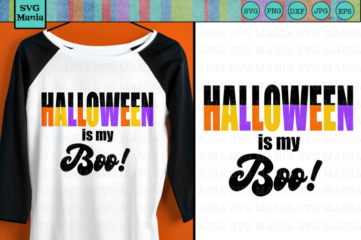 Funny Halloween SVG File Saying, Halloween is My Boo SVG
