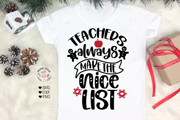 Teachers always make the nice list - Teachers SVG
