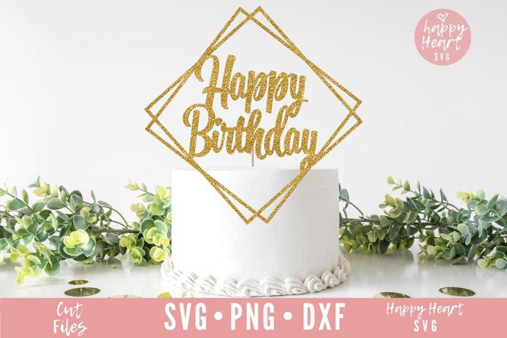 Cake Topper SVG - Happy Birthday Cake Topper SVG