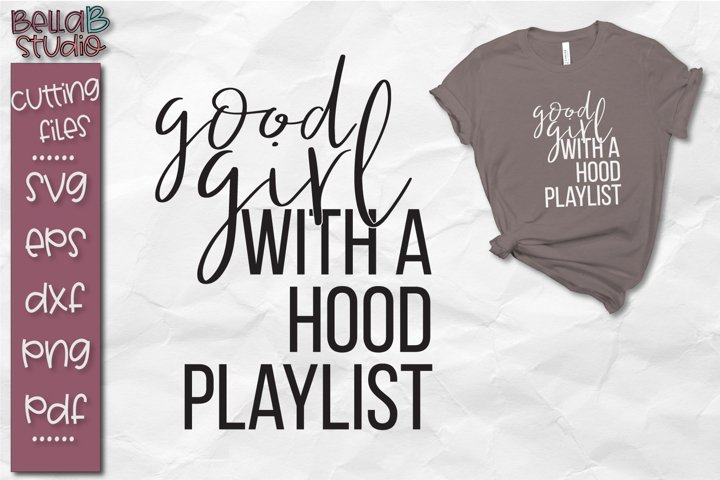 Good Girl With a Hood Playlist SVG Cut File