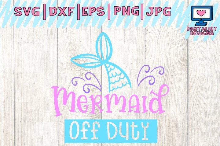 mermaid svg, mermaid tail svg, mermaid shirt, off duty, svg for cricut design space, silhouette studio, summer svg, mermaid birthday