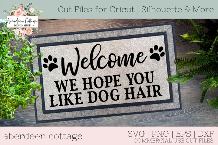 Welcome We Hope You Like Dog Hair Doormat SVG