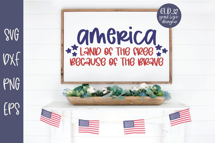 America Land of the Free Because of the Brave - SVG