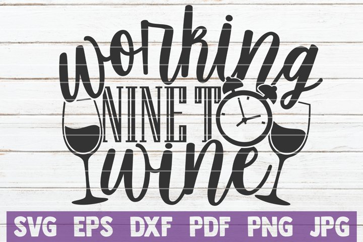 Working Nine To Wine SVG Cut File