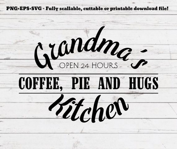 Grandmas kitchen svg, grandma svg, svg for signs, svg for decal, cutting file, rustic svg, granny, for mugs