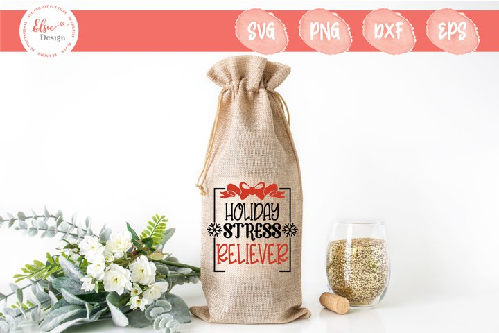 Christmas Wine Bag - Holiday Stress Reliever SVG