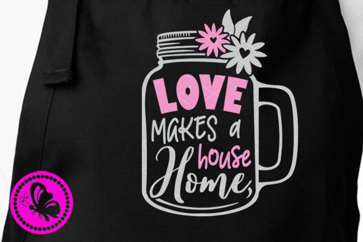 Love makes a house home Mason Jar svg Wall art decor sign