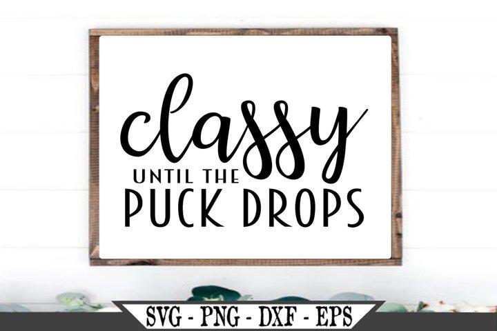 Classy Until The Puck Drops SVG