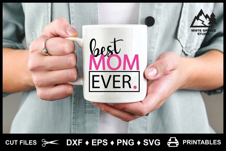 Mothers Day For Mom Best Mom Ever DXF ESP PNG SVG Printable