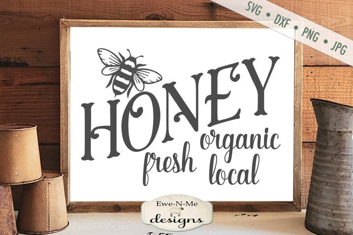 Honey | Fresh Organic Local | Bee SVG