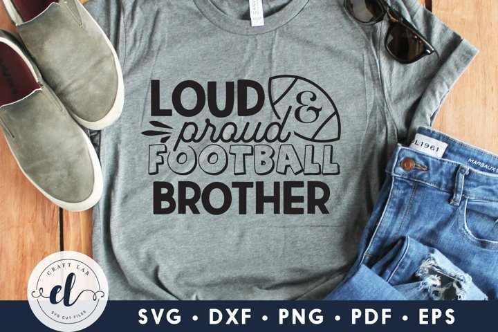 Loud & Proud Football Brother, Football Quotes SVG Cut File