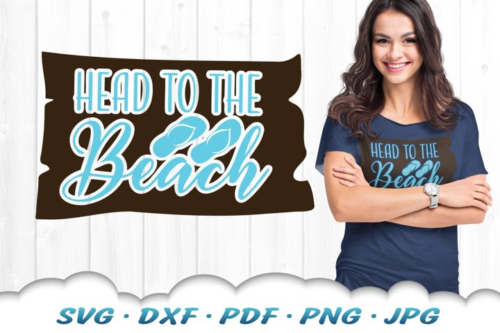 Head To The Beach Sign SVG DXF Cut Files