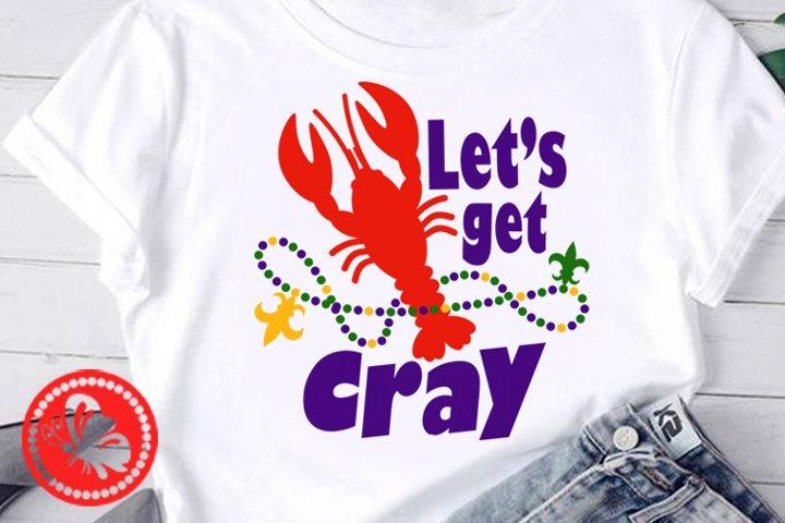 Lets get cray svg Mardi Gras decor Crayfish Lobster Png Pdf