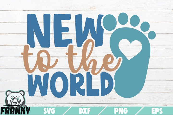 New to the world SVG | Printable Cut file