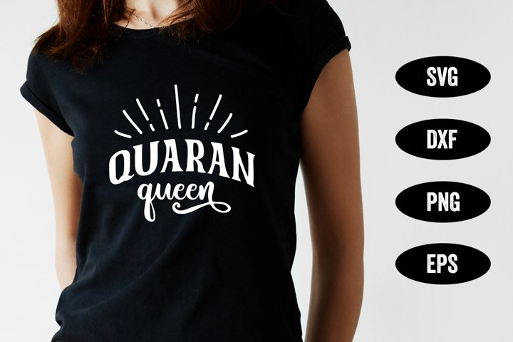 Quaranqueen SVG, Quarantine SVG, Cut File, EPS, PNG, DXF