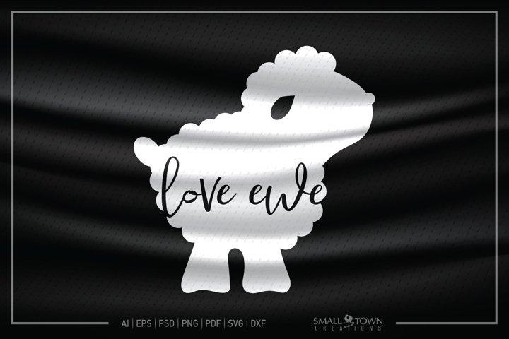 Love Ewe, Ewe, Sheep, Lamb, Baby, Ewe svg, CUT & DESIGN