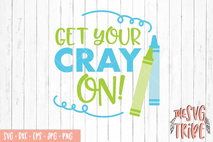 Get Your Cray On SVG Cut File SVG DXF PNG EPS