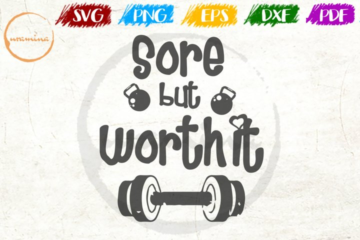 Sore But Worth It Sport Quote Art