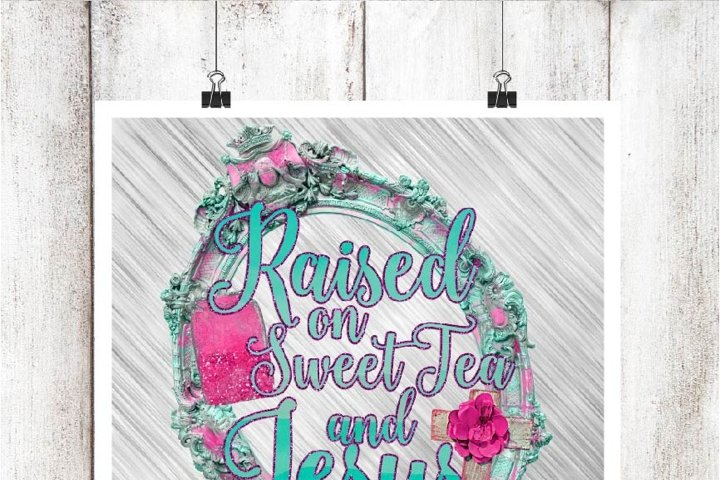 Raised on Sweet Tea and Jesus Digital Graphic