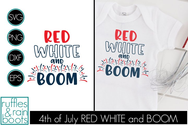 Red White and Boom SVG for July 4th Fireworks