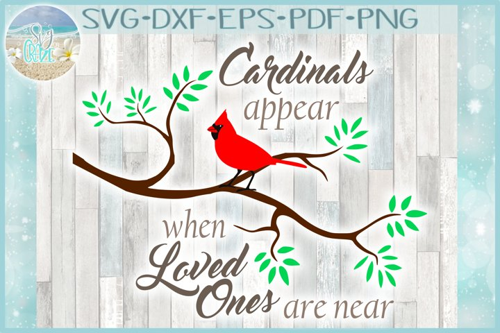 Cardinals Appear When Loved Ones Are Near Quote SVG