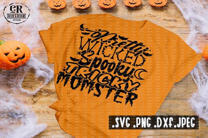 Pretty Wicked Spooky Tricky Momster svg