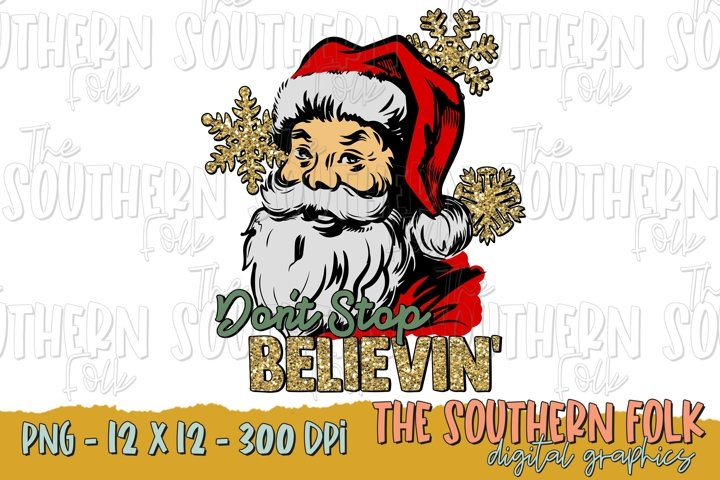 Dont Stop Believin Santa PNG File, Sublimation Design