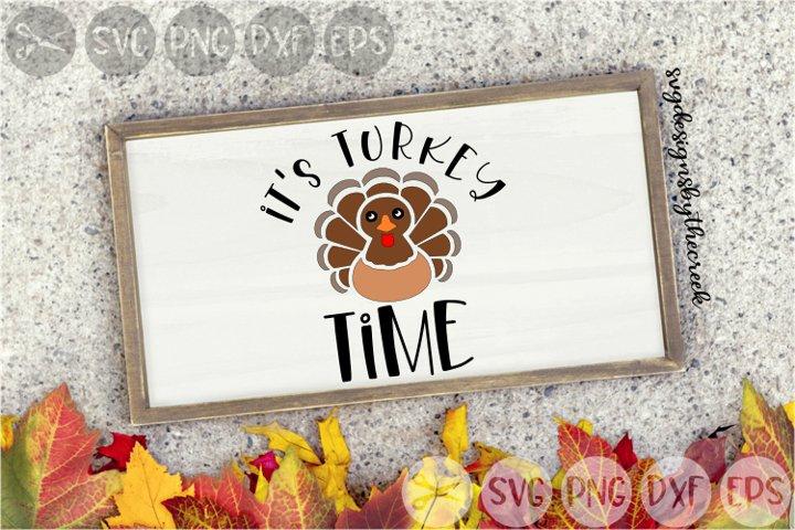 Its Turkey Time, Thanksgiving, Autumn, Cut File, SVG.
