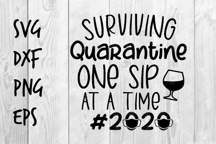 Surviving Quarantine One Sip At A Time 2020 Svg Design