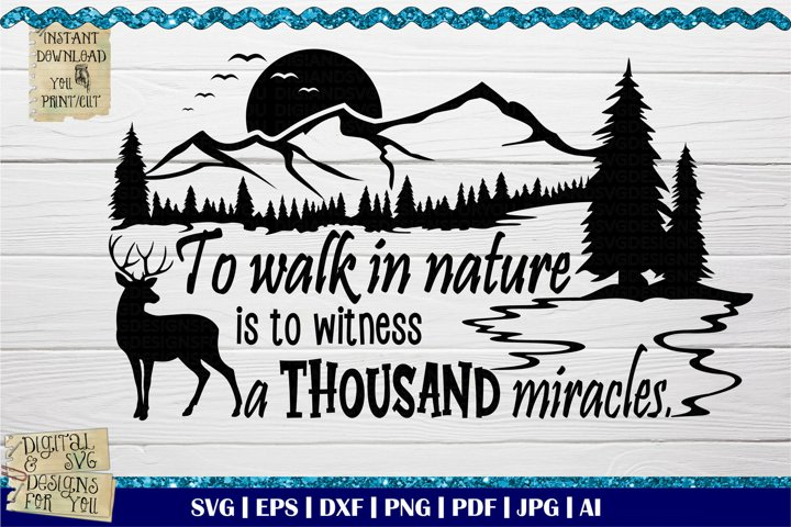 To walk in nature is to witness a thousand miracles svg