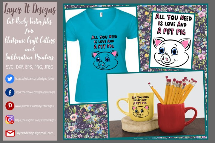 All You Need Is Love And A Pet Pig Design file