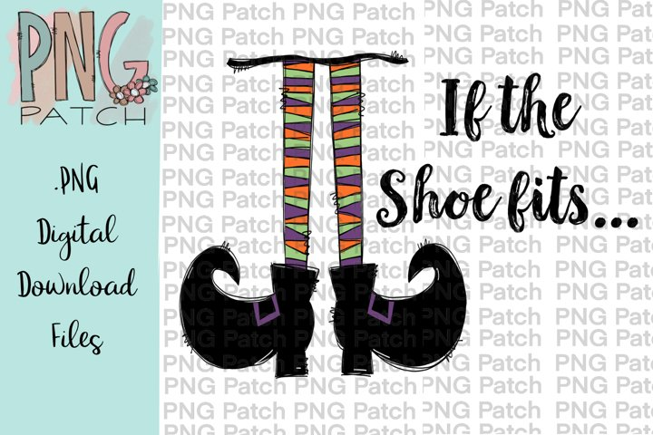If the Shoes Fits..., Witch Design, Halloween PNG File