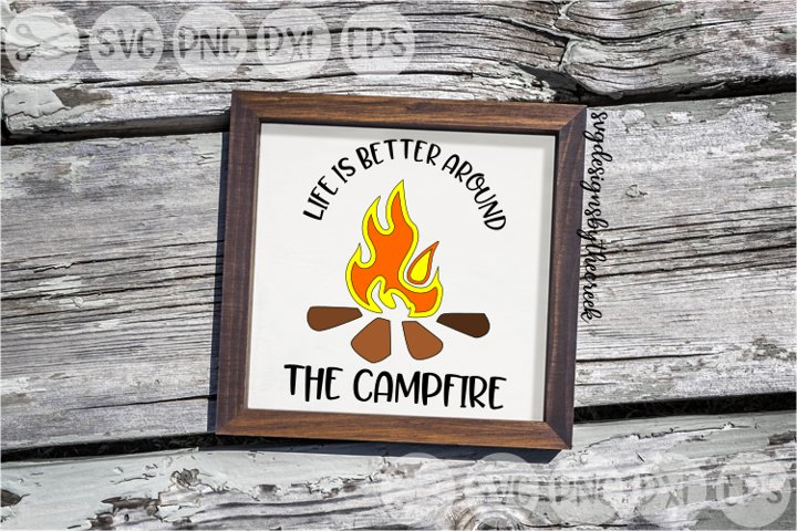 Life Is Better Around The Campfire, Wood, Cut File, SVG