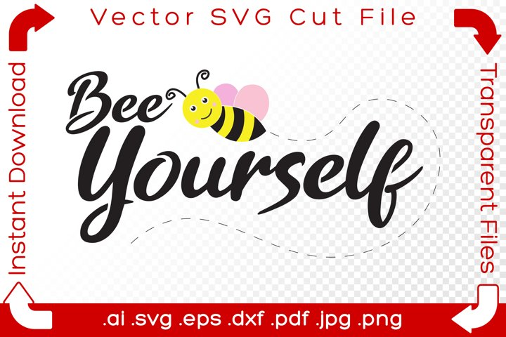 Bee Yourself SVG Bumblebee Funny Word Pun Cutfile for Makers