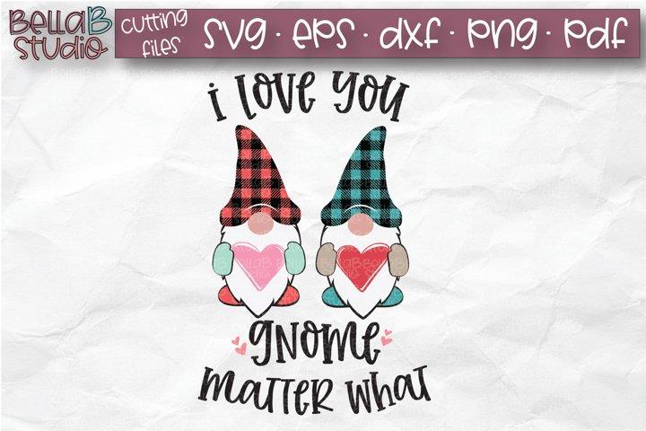 Valentine Gnomes SVG, I Love You Gnome Matter What, Plaid