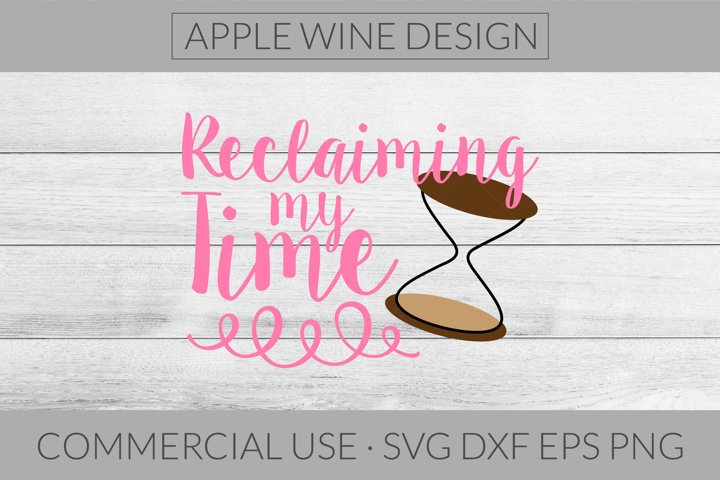 Reclaiming My Time SVG DXF PNG EPS Cutting File