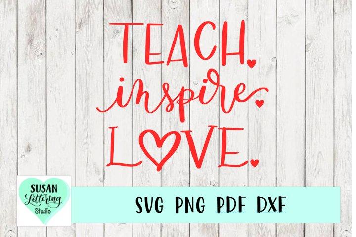 Teach Inspire Love SVG, Teacher SVG, Hand lettered Design