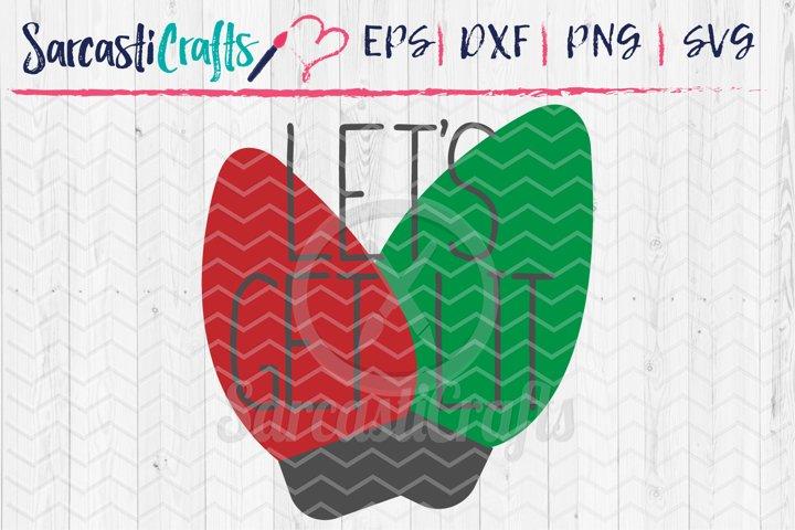 Lets Get Lit - Christmas - SVG PNG EPS DXF