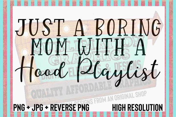 Boring Mom Sublimation Digital Download